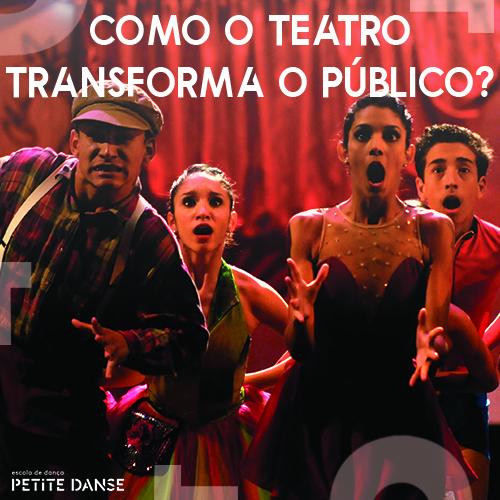 A emoção que o teatro leva ao seu público é transformadora