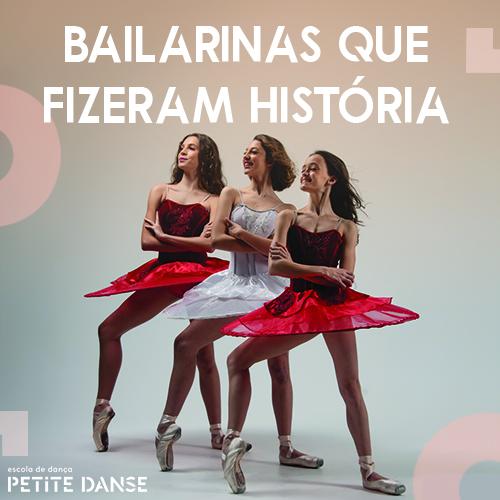 Bailarinas que fizeram história e hoje são grandes inspirações