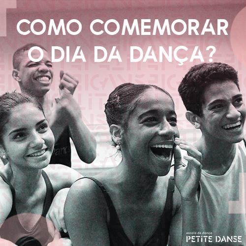 Já sabe como vai comemorar o Dia Internacional da Dança?
